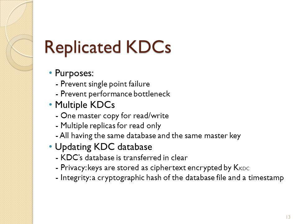 Replicated KDCs Purposes: Multiple KDCs Updating KDC database