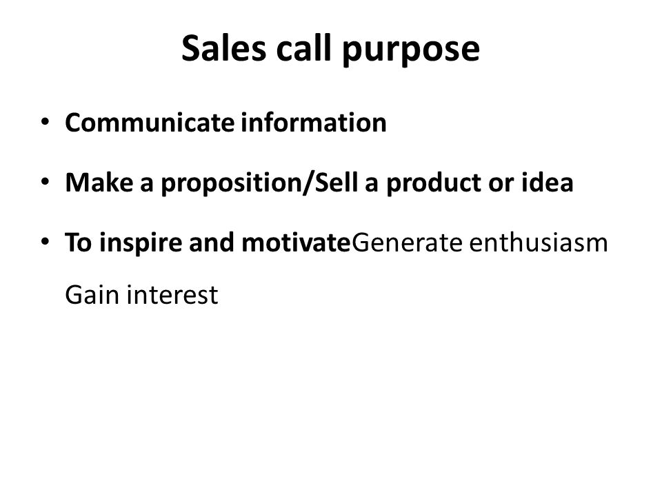 Sales call purpose Communicate information
