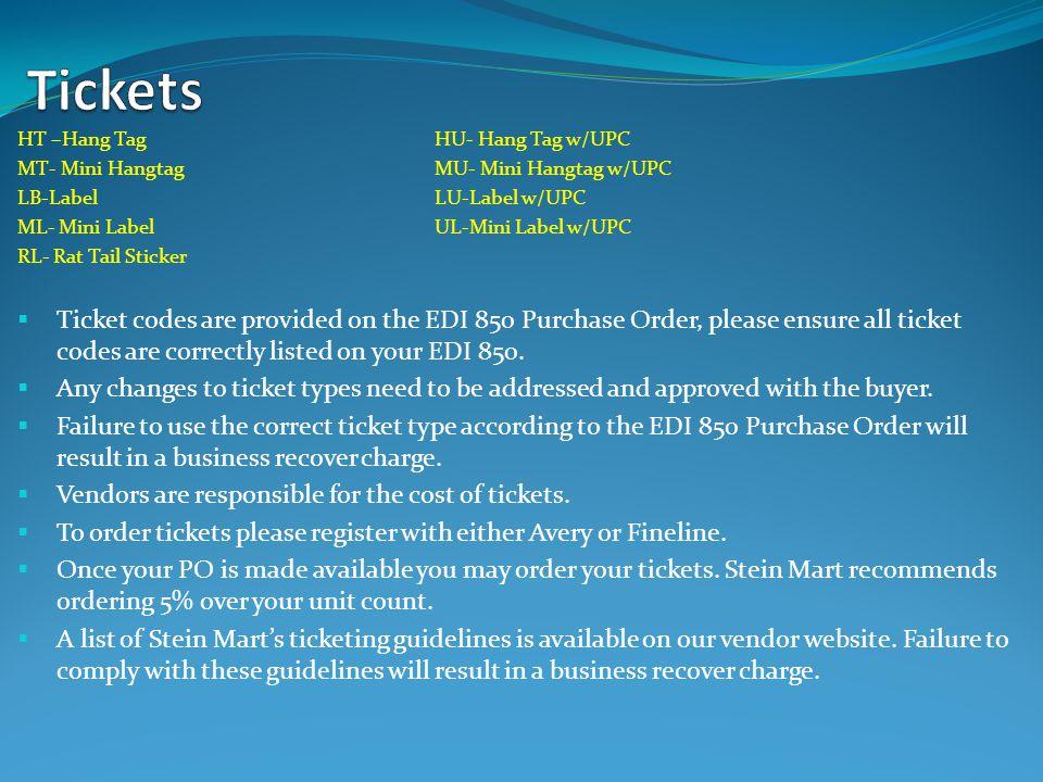Tickets HT –Hang Tag HU- Hang Tag w/UPC. MT- Mini Hangtag MU- Mini Hangtag w/UPC. LB-Label LU-Label w/UPC.