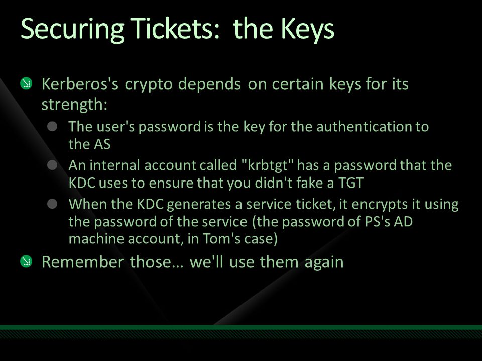 Securing Tickets: the Keys