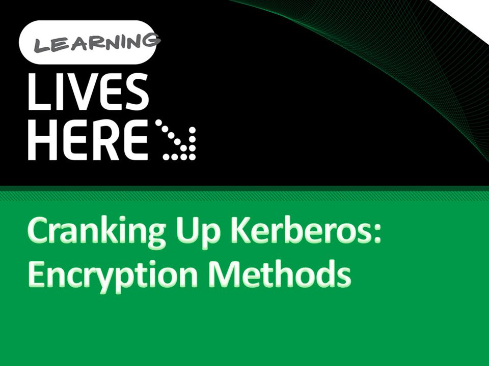 Cranking Up Kerberos: Encryption Methods