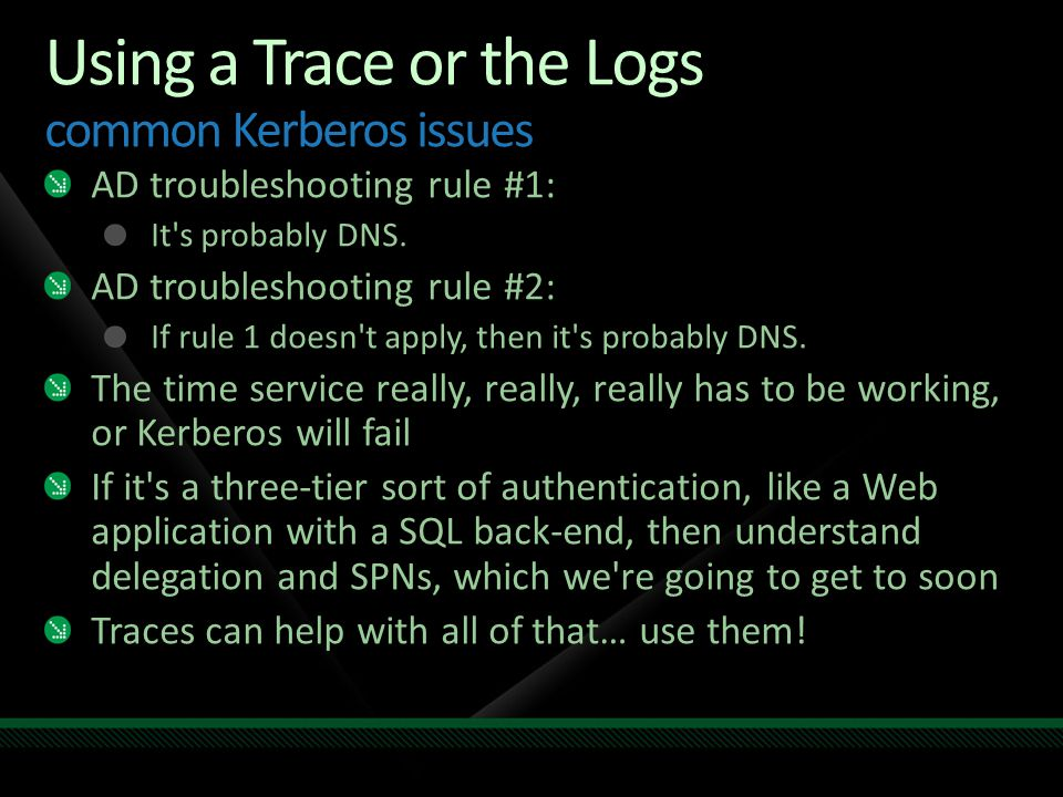 Using a Trace or the Logs common Kerberos issues