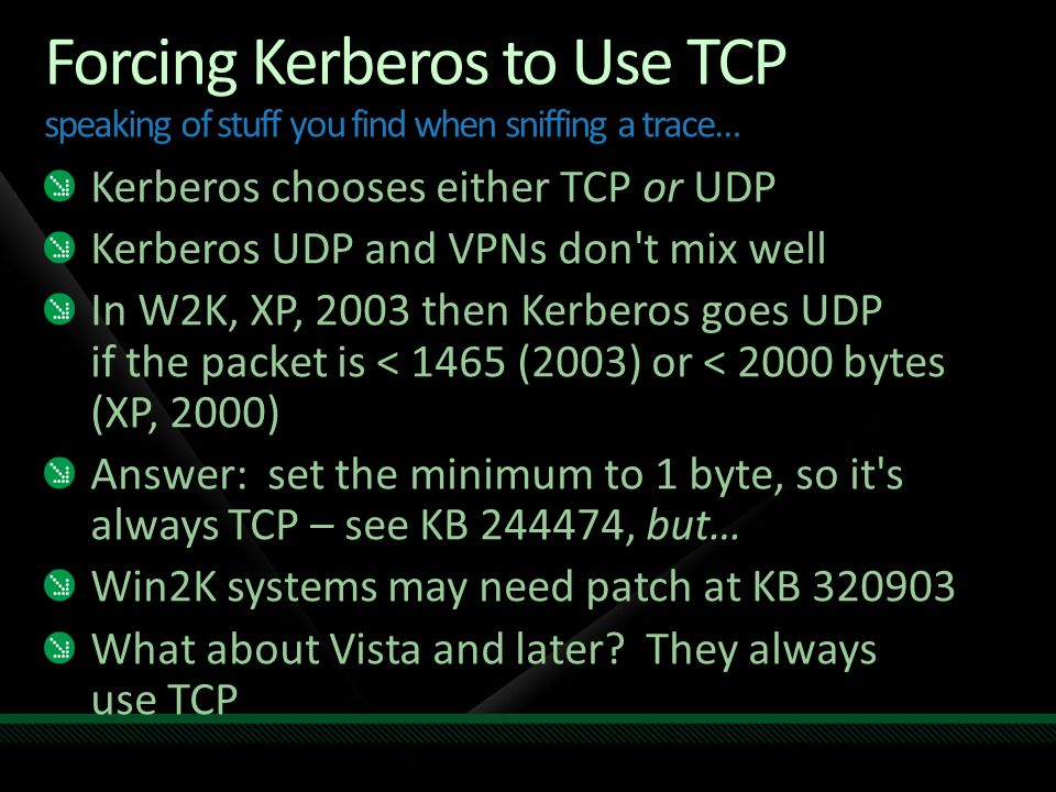 Forcing Kerberos to Use TCP speaking of stuff you find when sniffing a trace…