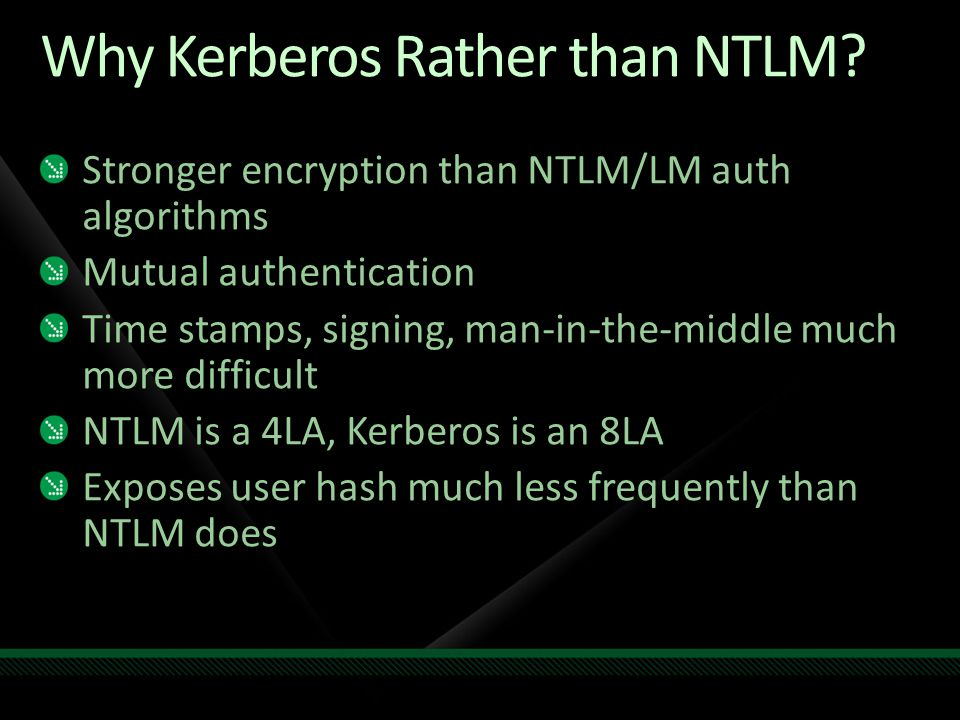 Why Kerberos Rather than NTLM