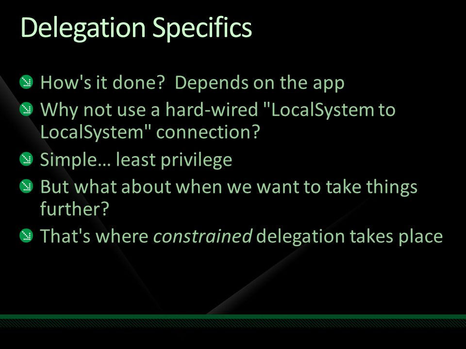 Delegation Specifics How s it done Depends on the app