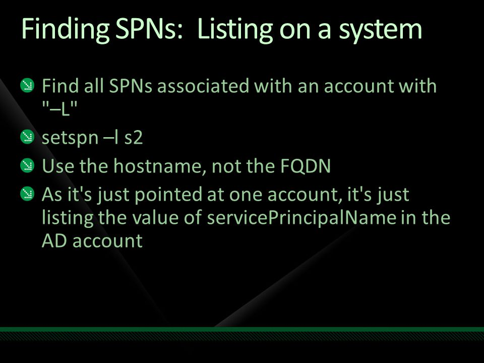 Finding SPNs: Listing on a system