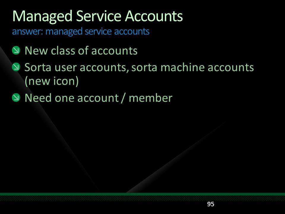 Managed Service Accounts answer: managed service accounts