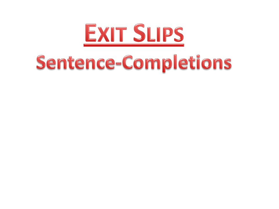 Exit Slips Sentence-Completions