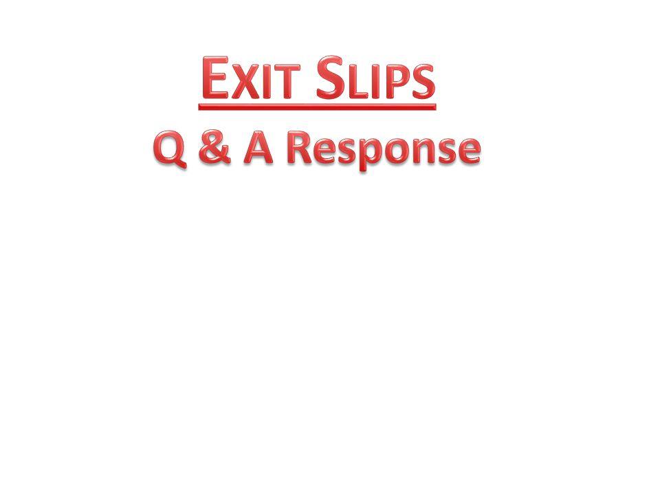 Exit Slips Q & A Response