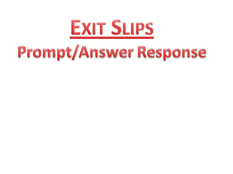 Exit Slips Prompt/Answer Response