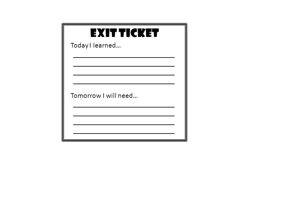 EXIT TICKET Today I learned…