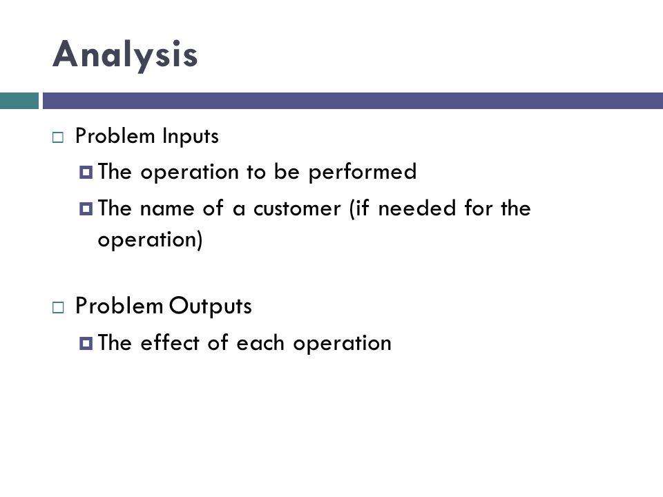 Analysis Problem Outputs The operation to be performed