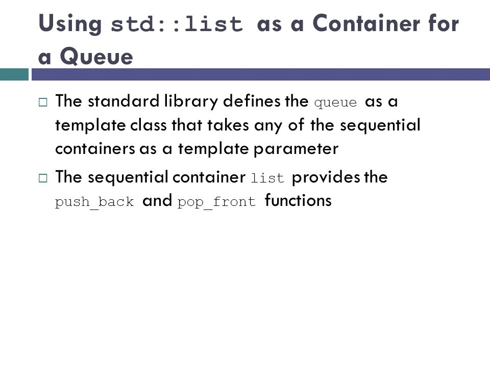 Using std::list as a Container for a Queue