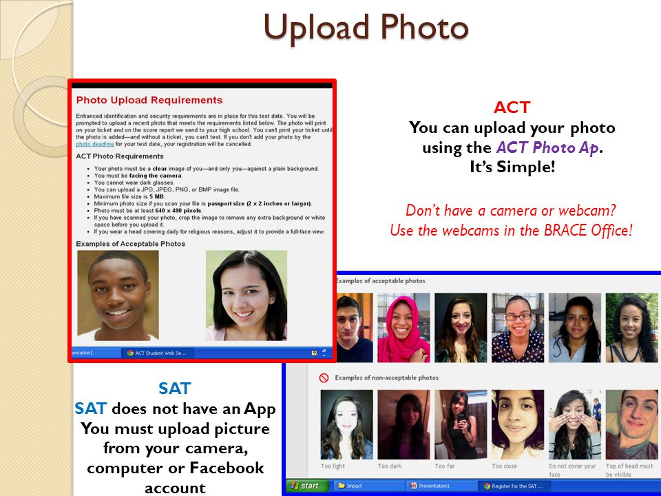 You can upload your photo using the ACT Photo Ap. It's Simple!