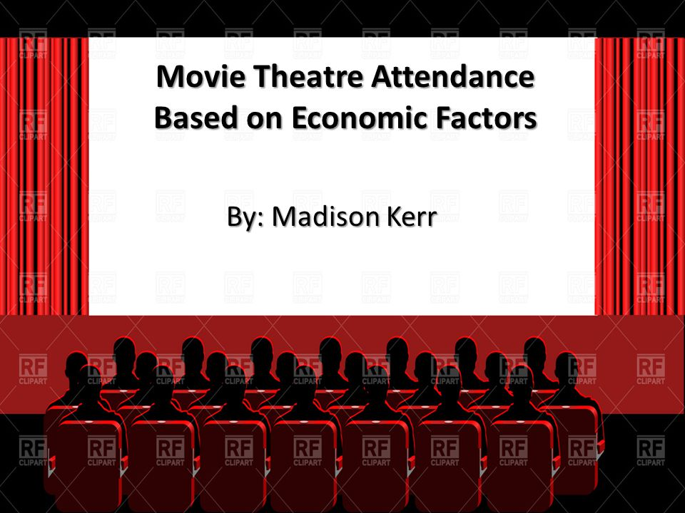 Movie Theatre Attendance in Regards to Economic Factors