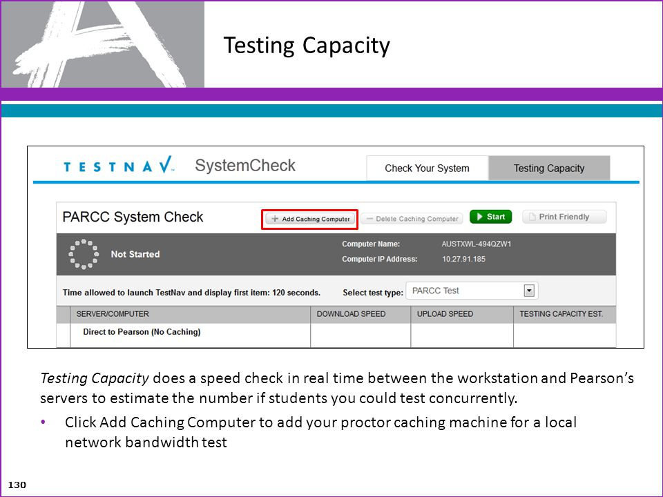 Testing Capacity Live Demo of SystemCheck for TestNav if possible instead of slides 62-65.