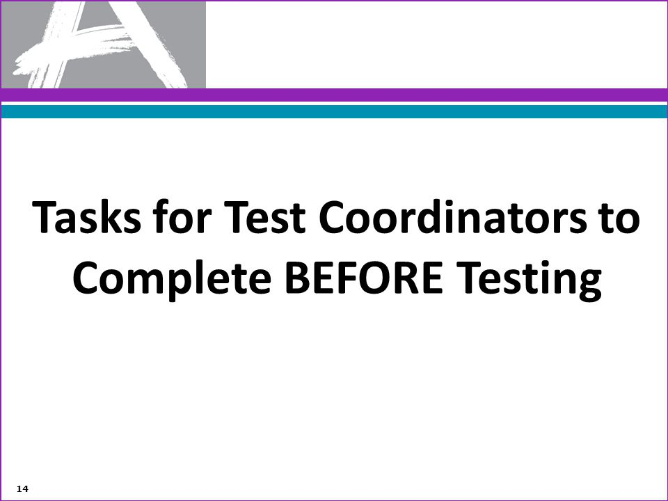 Tasks for Test Coordinators to Complete BEFORE Testing