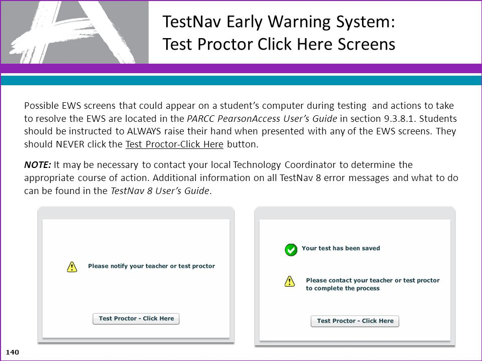 TestNav Early Warning System: Test Proctor Click Here Screens
