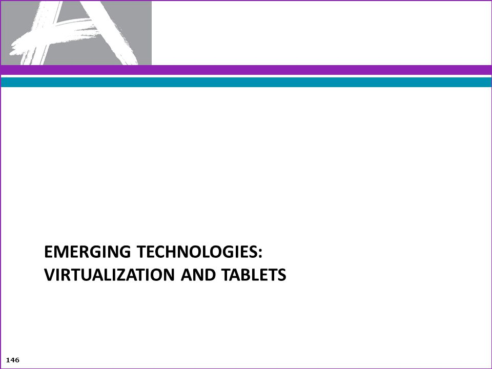 Emerging Technologies: Virtualization and Tablets