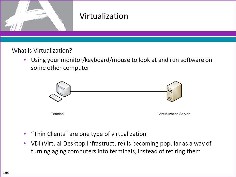 Virtualization What is Virtualization