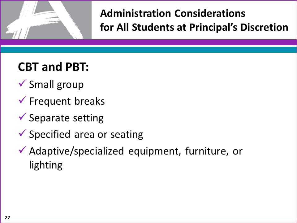 Administration Considerations for All Students at Principal's Discretion
