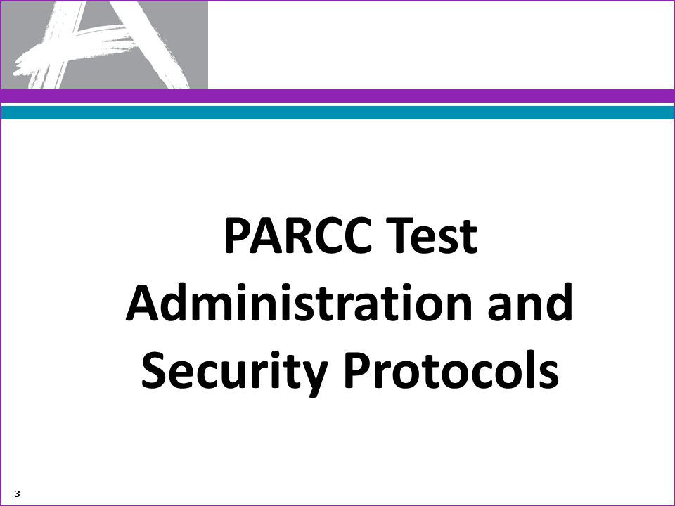 PARCC Test Administration and Security Protocols