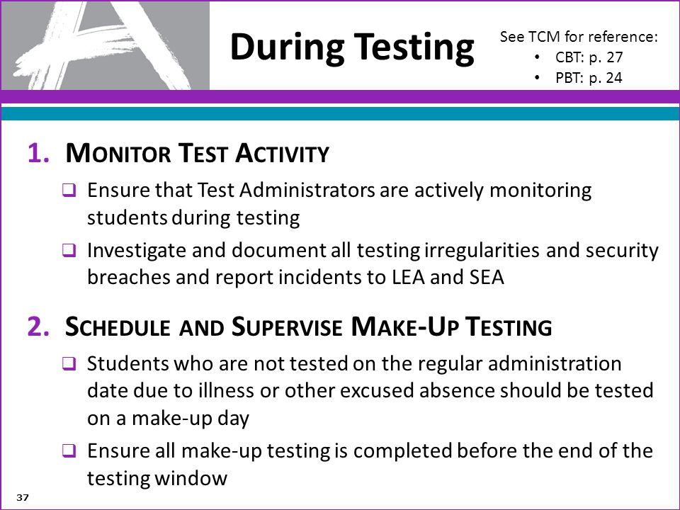 During Testing Monitor Test Activity