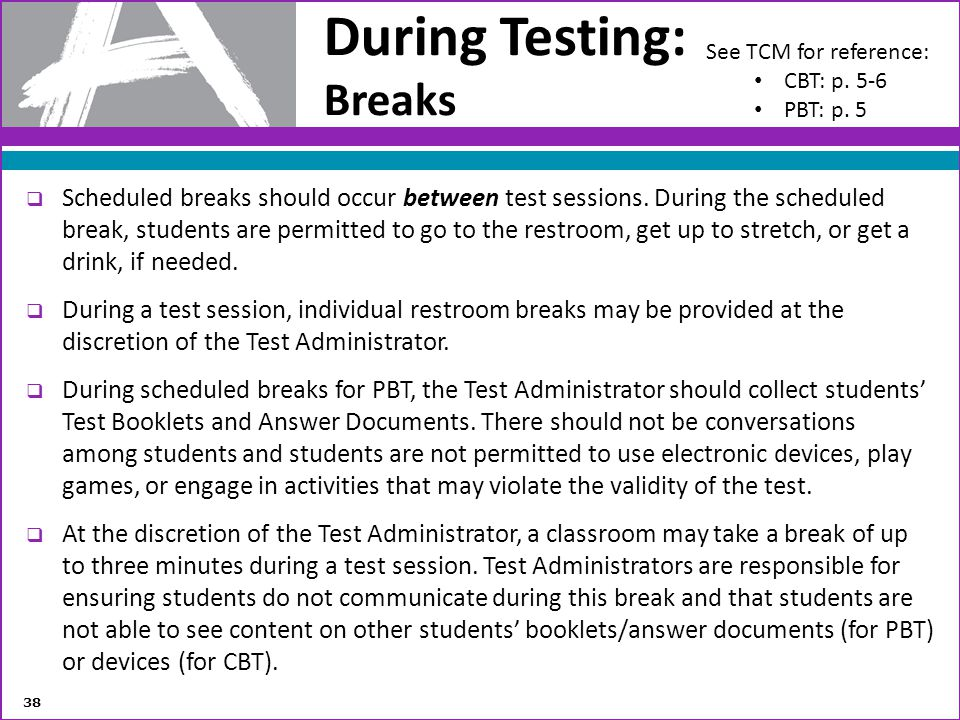 During Testing: Breaks