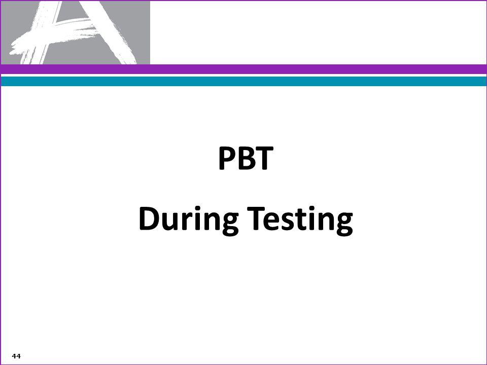PBT During Testing.