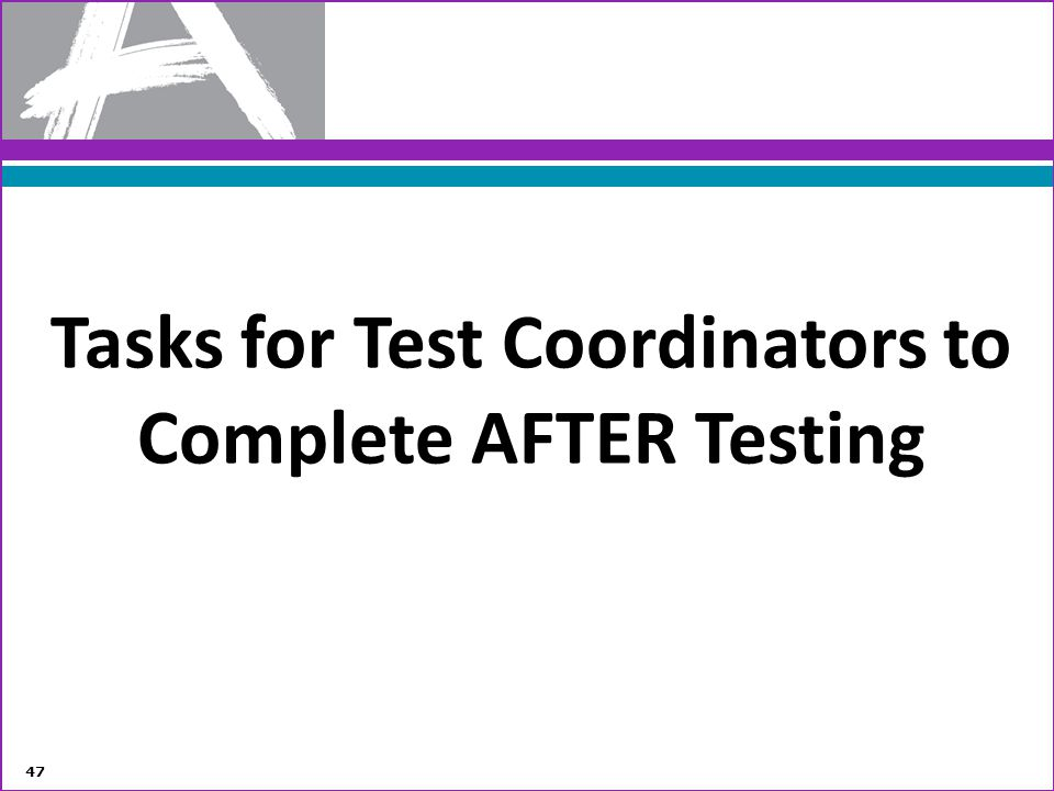 Tasks for Test Coordinators to Complete AFTER Testing