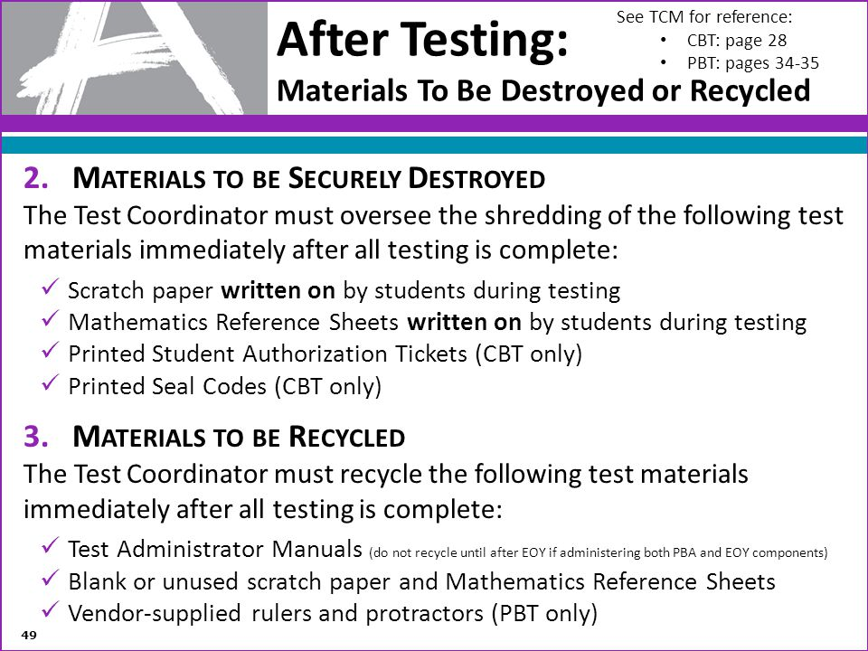 After Testing: Materials To Be Destroyed or Recycled