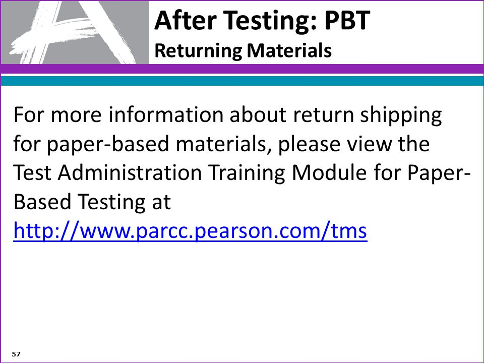 After Testing: PBT Returning Materials