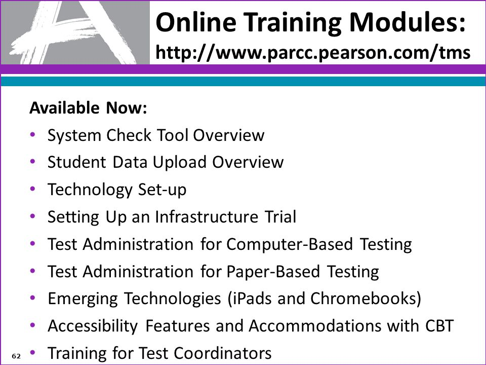 Online Training Modules: http://www.parcc.pearson.com/tms