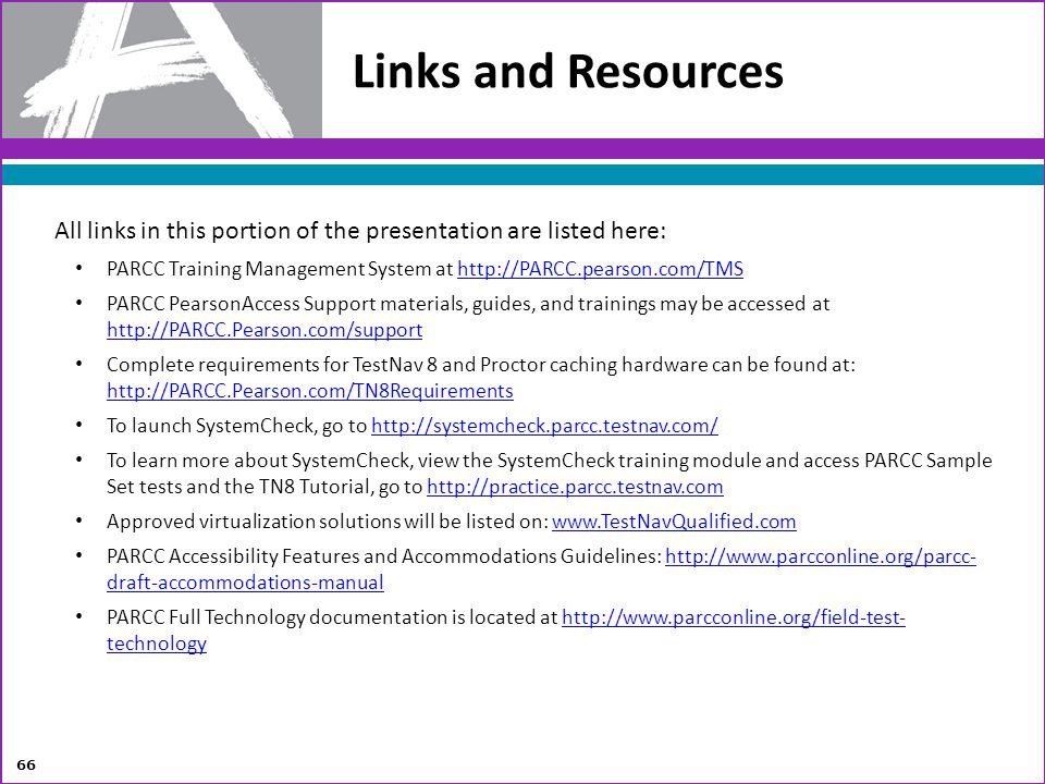 Links and Resources All links in this portion of the presentation are listed here: PARCC Training Management System at http://PARCC.pearson.com/TMS.