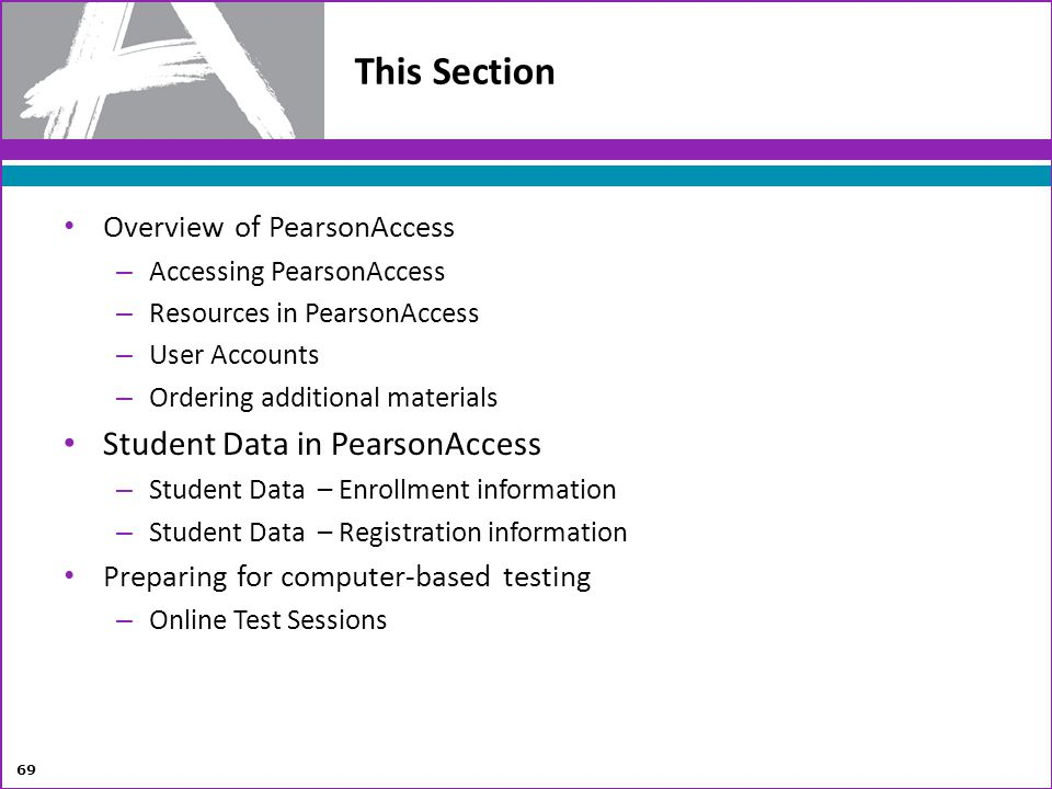 This Section Student Data in PearsonAccess Overview of PearsonAccess