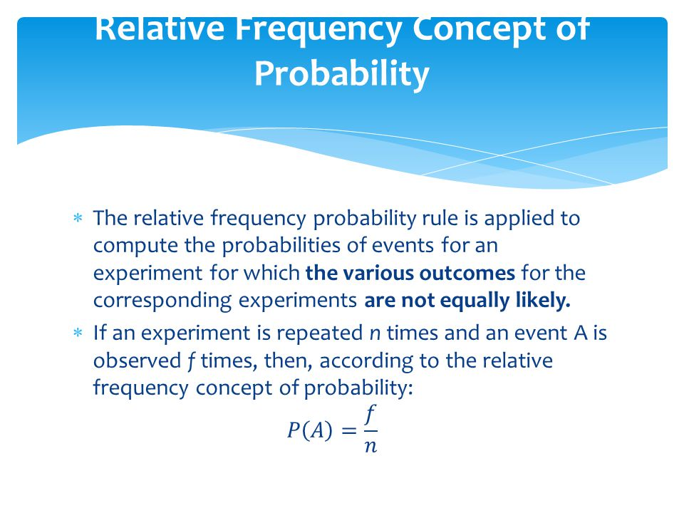 Relative Frequency Concept of Probability
