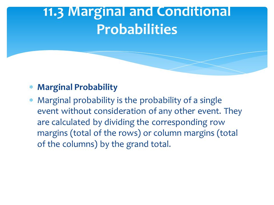 11.3 Marginal and Conditional Probabilities