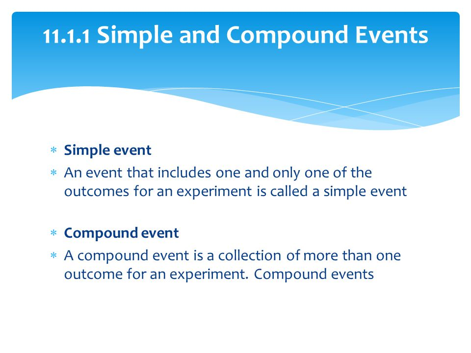 11.1.1 Simple and Compound Events