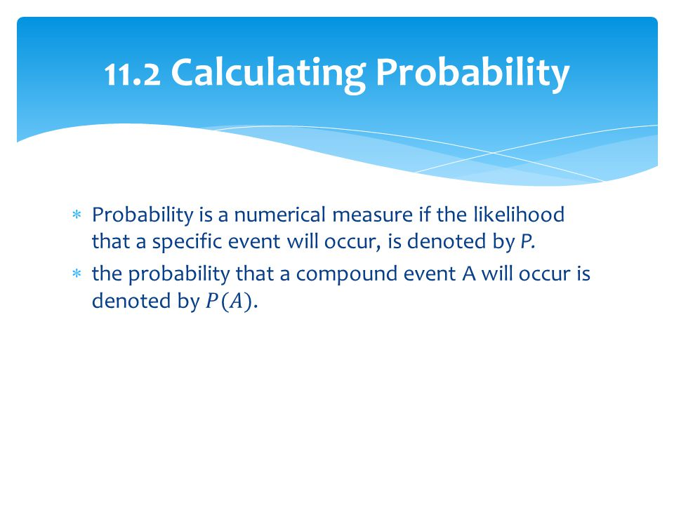 11.2 Calculating Probability