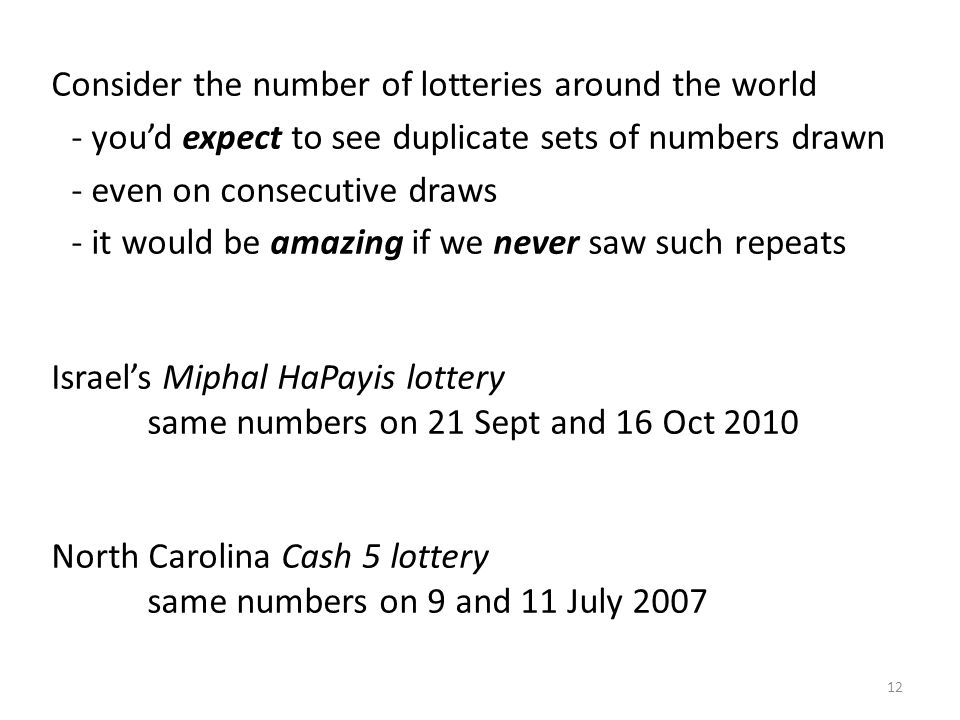 Consider the number of lotteries around the world