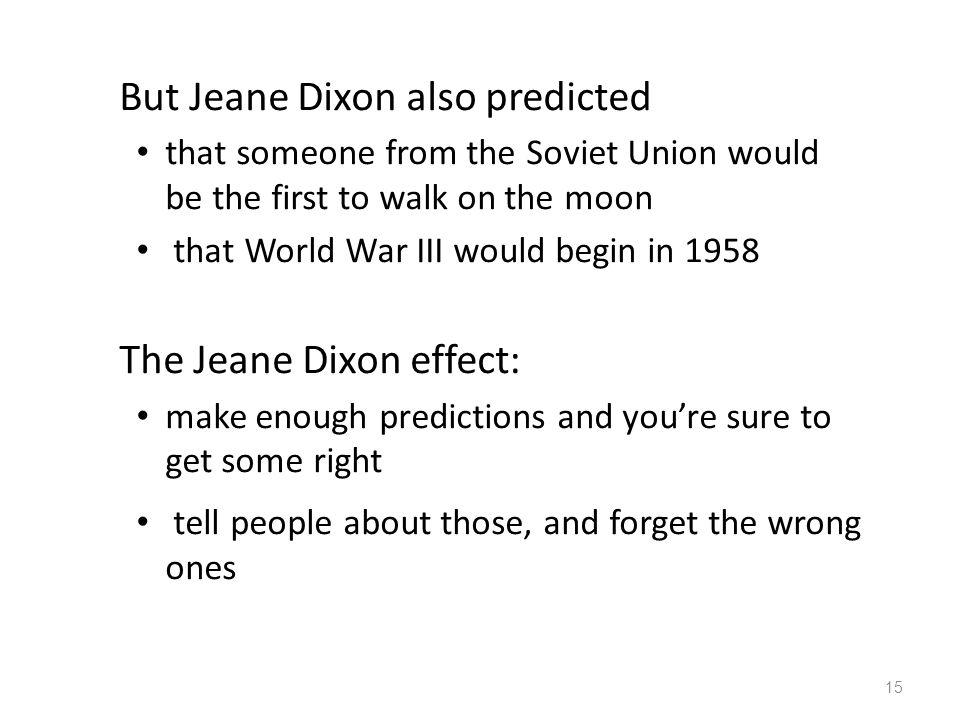 But Jeane Dixon also predicted