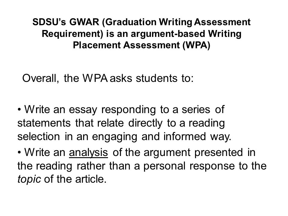 Overall, the WPA asks students to: