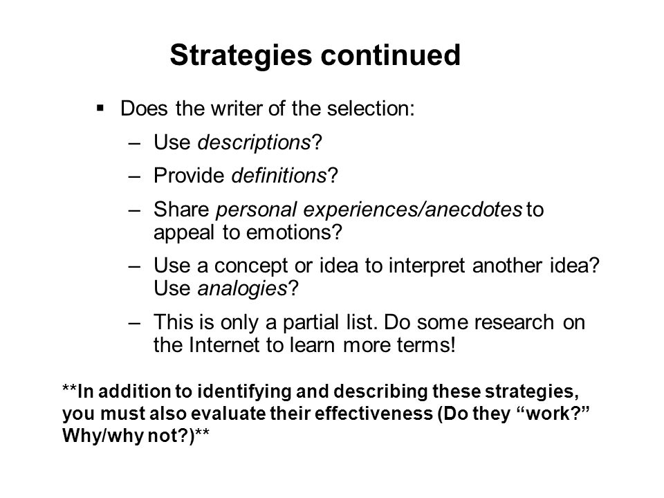 Strategies continued Does the writer of the selection: