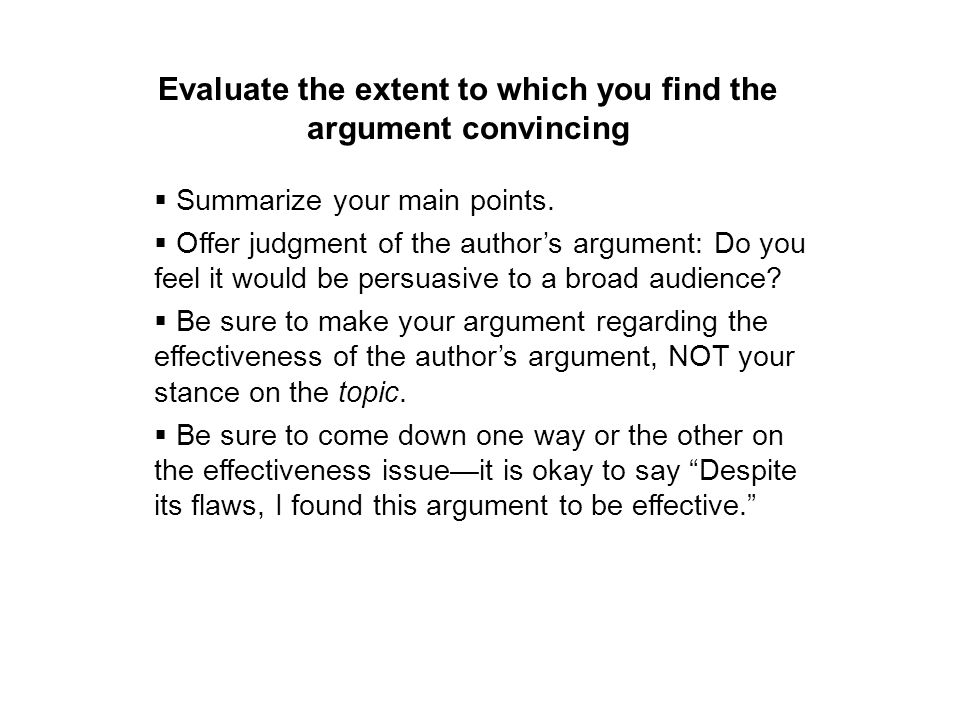 Evaluate the extent to which you find the argument convincing