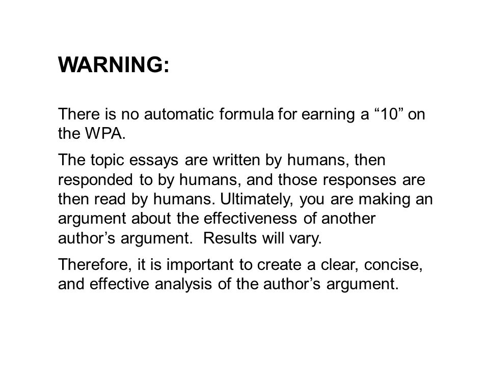 WARNING: There is no automatic formula for earning a 10 on the WPA.