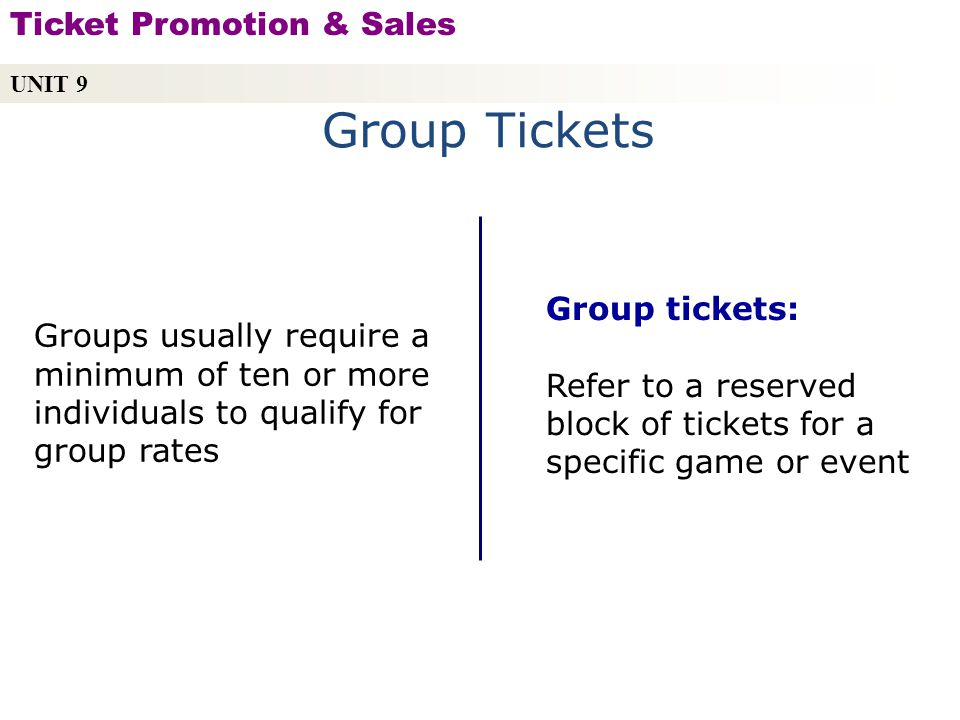 Group Tickets Ticket Promotion & Sales Group tickets: