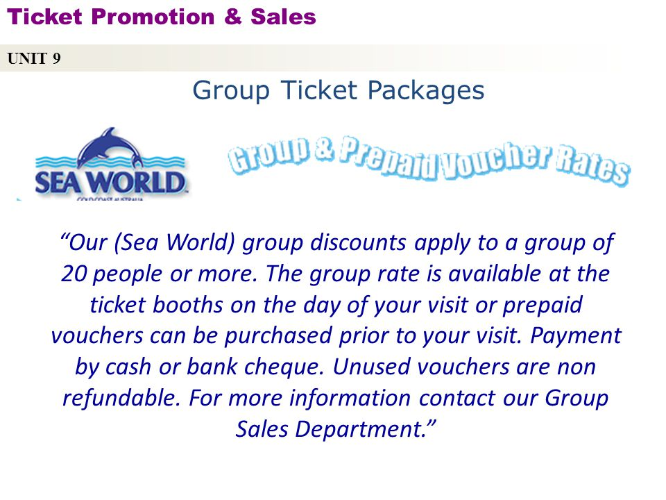 UNIT 9 Ticket Promotion & Sales. Group Ticket Packages.