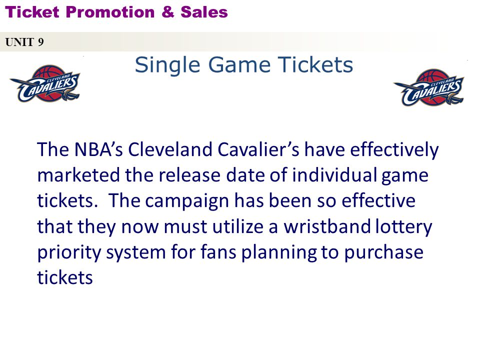 UNIT 9 Ticket Promotion & Sales. Single Game Tickets.