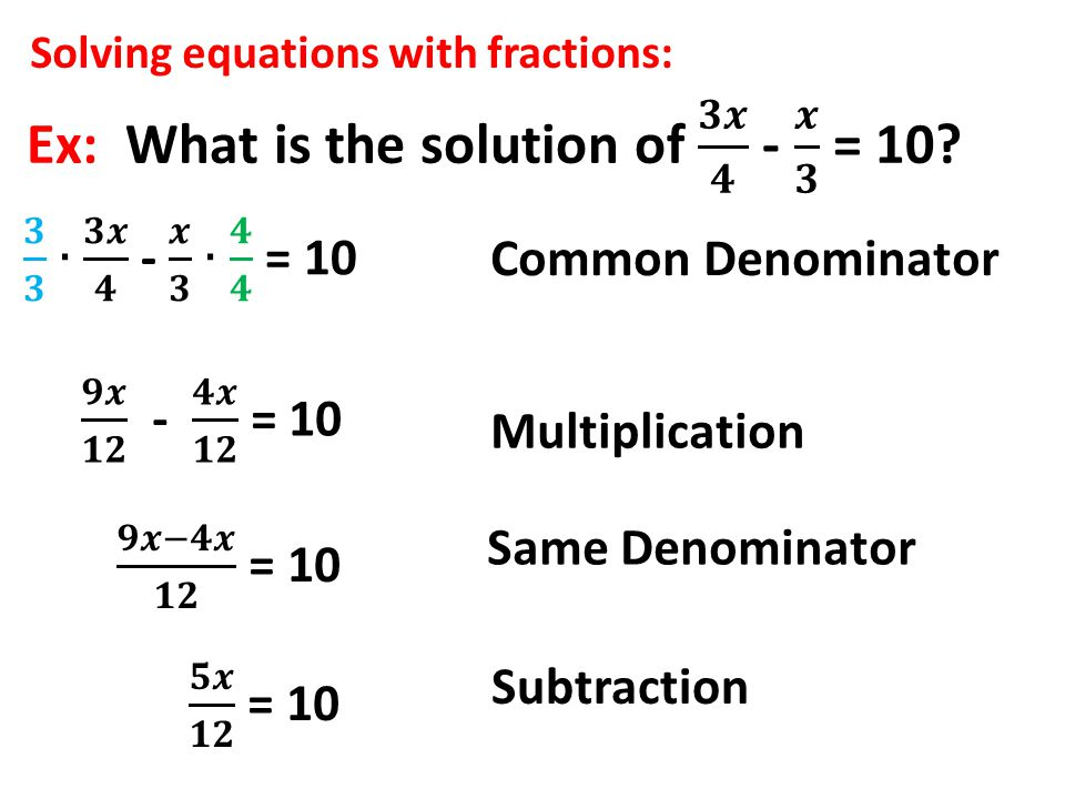 Ex: What is the solution of 𝟑𝒙 𝟒 - 𝒙 𝟑 = 10