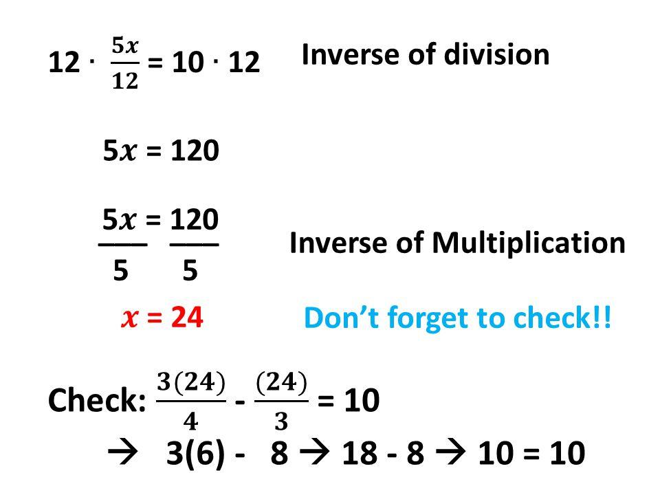 Check: 𝟑(𝟐𝟒) 𝟒 - (𝟐𝟒) 𝟑 = 10  3(6) - 8  18 - 8  10 = 10